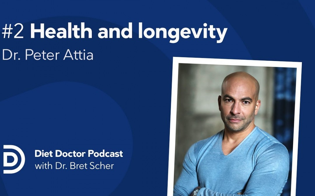 Diet Doctor Podcast #2 – Dr. Peter Attia