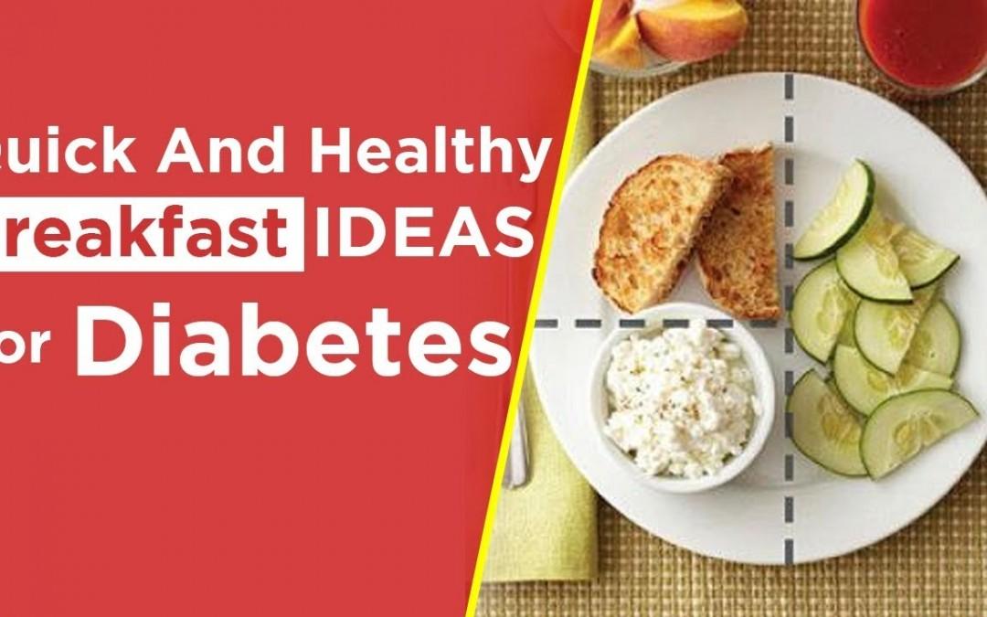 Easy Quick and Healthy Breakfast For Diabetics | Healthy Diabetes Diet