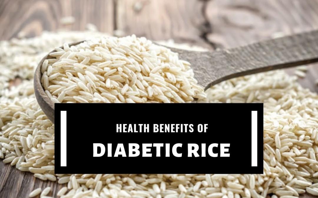 Health Benefits of Diabetic Rice
