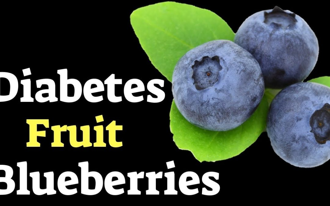 Benefits of Blueberries for Diabetes
