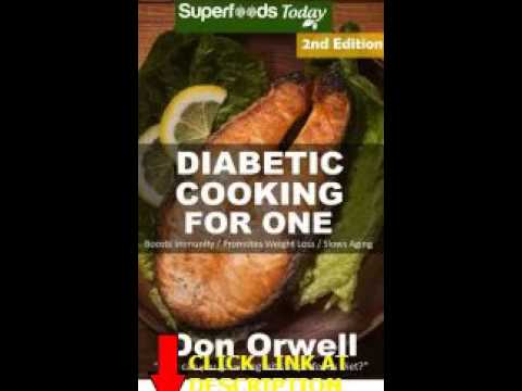 Diabetic Cooking For One: 170+ Recipes, Diabetics Diet,Diabetic Cookbook For One,Gluten F