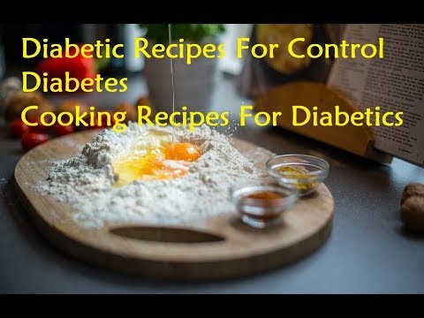 Diabetic Recipes For Control Diabetes – Cooking Recipes For Diabetics