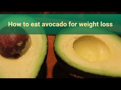 How to eat avocado for weight loss