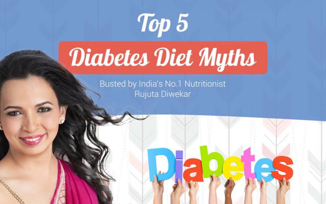 Rujuta Diwekar – Top 5 diabetes diet myths