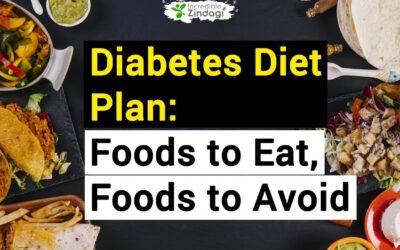 Diabetes Diet Plan: Foods to Eat, Foods to Avoid
