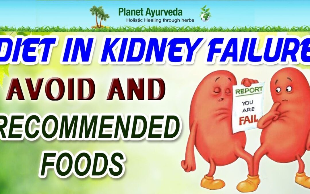 Diet in kidney failure – Foods To Be Avoided & Recommended