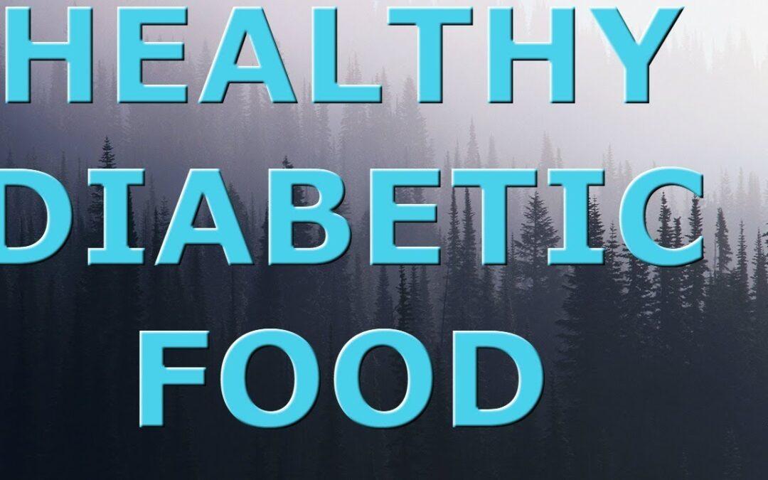 Healthy diabetic food choices