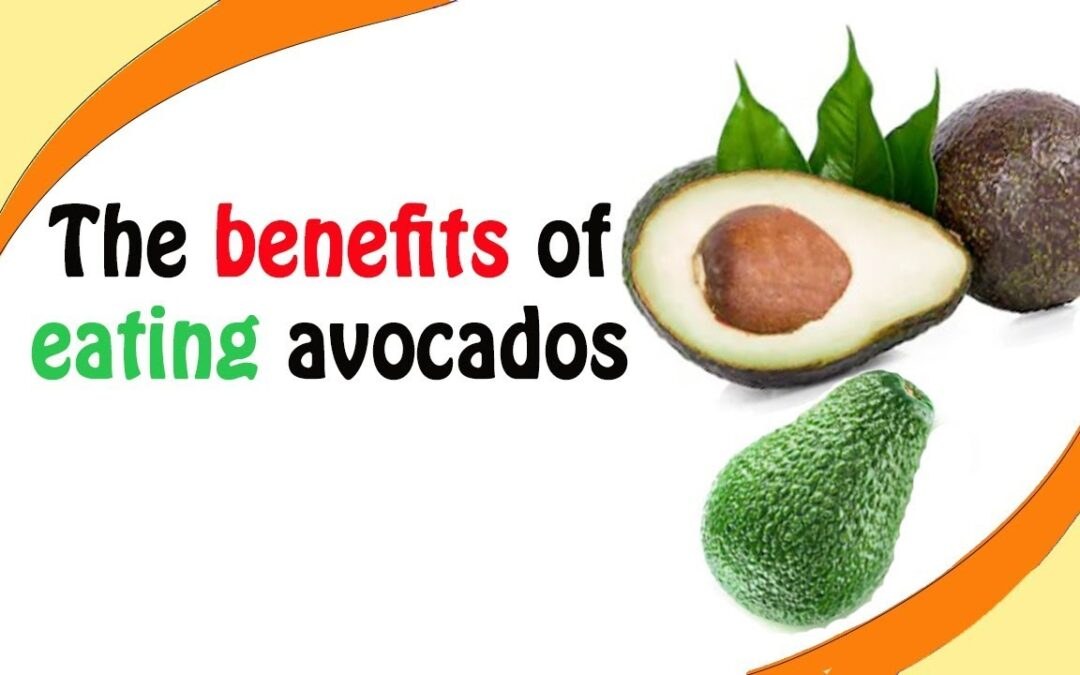 The Benefits Of Eating Avocados | Colourful Health